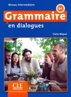 Grammaire en dialogues von Miquel,  Claire