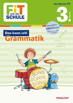 FiT FÜR DIE SCHULE: Das kann ich! Grammatik 3. Klasse von Essers,  Andrea, Wandrey,  Guido