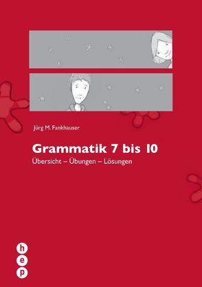 Grammatik 7 bis 10 von Fankhauser,  Jürg M.