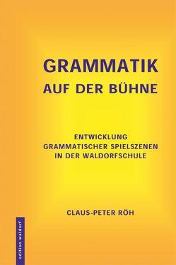 GrammatiK auf der Bühne von Pädagogische Forschungsstelle, Röh,  Claus-Peter, Schmid,  Johanna