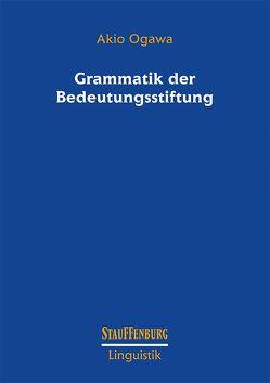 Grammatik der Bedeutungsstiftung von Ogawa,  Akio