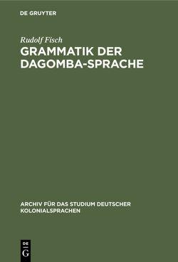 Grammatik der Dagomba-Sprache von Fisch,  Rudolf