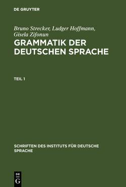 Grammatik der deutschen Sprache von Hoffmann,  Ludger, Strecker,  Bruno, Zifonun,  Gisela
