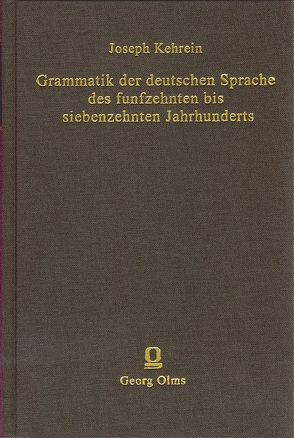 Grammatik der deutschen Sprache des 15. bis 17. Jahrhunderts von Kehrein,  Josef