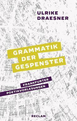 Grammatik der Gespenster von Draesner,  Ulrike