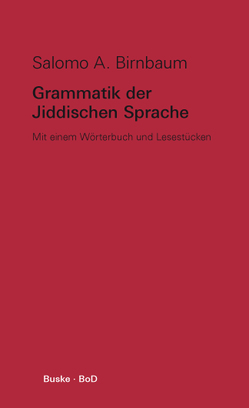 Grammatik der Jiddischen Sprache von Birnbaum,  Salomo A.