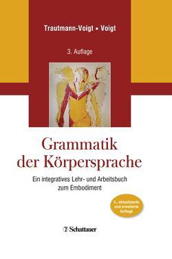 Grammatik der Körpersprache von Trautmann-Voigt,  Sabine, Voigt,  Bernd