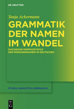 Grammatik der Namen im Wandel von Ackermann,  Tanja