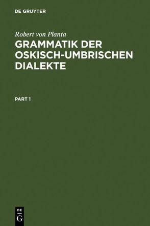 Grammatik der Oskisch-Umbrischen Dialekte von Planta,  Robert von