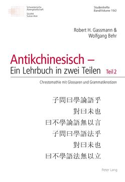 Grammatik des Antikchinesischen von Behr,  Wolfgang, Gassmann,  Robert H.