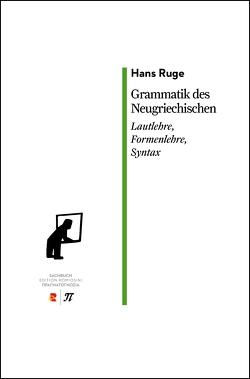 Grammatik des neugriechischen. Lautlehre, Formenlehre, Syntax von Ruge,  Hans