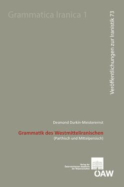 Grammatik des Westmitteliranischen von Durkin-Meisterernst,  Desmond, Fragner,  Bert G., Sadovski,  Velizar, Schwarz,  Florian