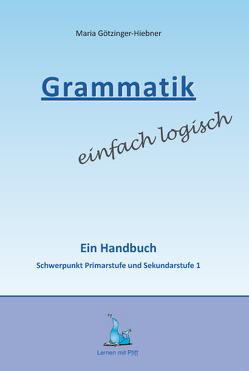 Grammatik einfach logisch von Götzinger-Hieber,  Maria