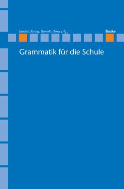 Grammatik für die Schule von Döring,  Sandra, Elsner,  Daniela