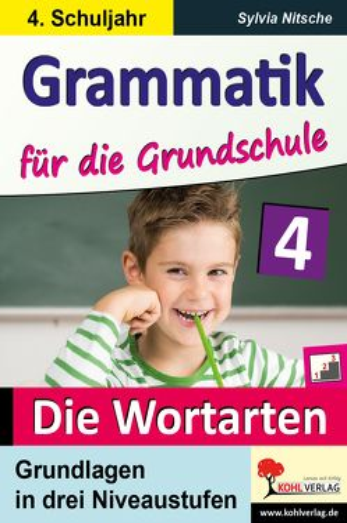 Grammatik für die Grundschule – Die Wortarten / Klasse 4 von Nitsche,  Sylvia