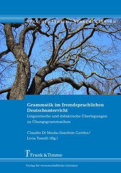 Grammatik im fremdsprachlichen Deutschunterricht von Di Meola,  Claudio, Gerdes,  Joachim, Tonelli,  Livia