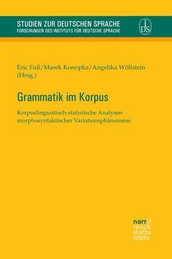 Grammatik im Korpus von Fuß,  Eric, Konopka,  Marek, Wöllstein,  Angelika