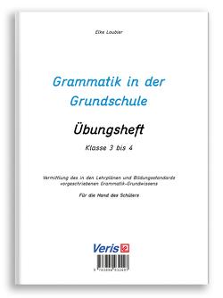 Grammatik in der Grundschule – Übungsheft von Loubier,  Elke