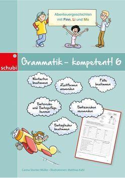 Grammatik kompetent! / Grammatik – kompetent! 6 von Kahl,  Matthias, Stocker-Müller,  Carina