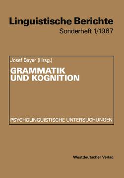Grammatik und Kognition von Bayer,  Josef