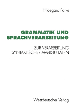 Grammatik und Sprachverarbeitung von Farke,  Hildegard