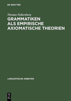 Grammatiken als empirische axiomatische Theorien von Falkenberg,  Thomas
