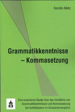 Grammatikkenntnisse – KommaSetzung von Metz,  Kerstin