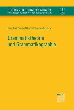 Grammatiktheorie und Grammatikographie von Fuß,  Eric, Wöllstein,  Angelika