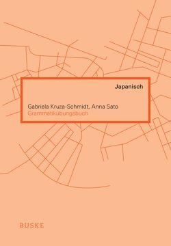 Grammatikübungsbuch Japanisch von Kruza-Schmidt,  Gabriela, Sato,  Anna