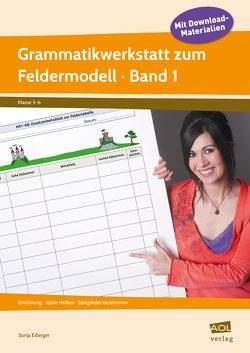 Grammatikwerkstatt zum Feldermodell (Sek) – Band 1 von Eiberger,  Sonja