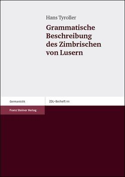 Grammatische Beschreibung des Zimbrischen von Lusern von Tyroller,  Hans
