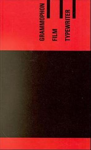 Grammophon /Film /Typewriter von Kittler,  Friedrich A