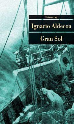 Gran Sol von Aldecoa,  Ignacio, Chirbes,  Rafael, Zurbrüggen,  Willi