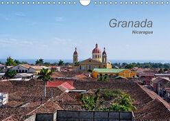 Granada, Nicaragua (Wandkalender 2018 DIN A4 quer) von Gille,  Matthias
