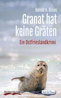 Granat hat keine Gräten von Risius,  Harald H.