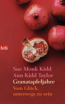 Granatapfeljahre von Kidd,  Sue Monk, Sturm,  Ursula C., Taylor,  Ann Kidd