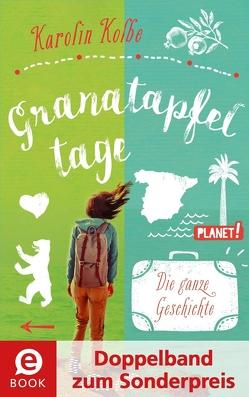 Granatapfeltage – Die ganze Geschichte (Doppelband zum Sonderpreis) von Kolbe,  Karolin