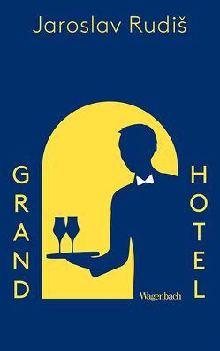 Grand Hotel von Rudiš,  Jaroslav