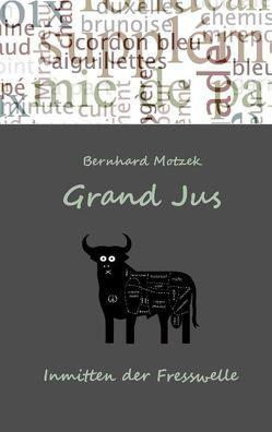 Grand Jus von Motzek,  Bernhard