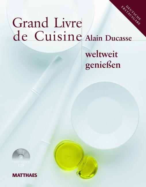 Grand livre de cuisine grand livre de cuisine weltweit for Alain ducasse grand livre de cuisine