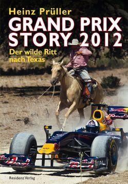 Grand Prix Story 2012 von Prüller,  Heinz