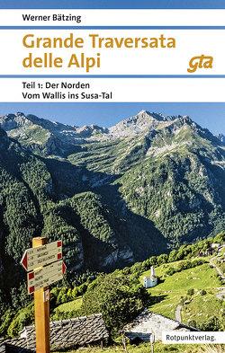 Grande Traversata delle Alpi Norden von Baetzing,  Werner
