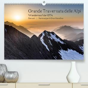 Grande Traversata delle Alpi – Wandern auf der GTA (Premium, hochwertiger DIN A2 Wandkalender 2021, Kunstdruck in Hochglanz) von Aatz,  Markus