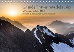 Grande Traversata delle Alpi – Wandern auf der GTA (Tischkalender 2019 DIN A5 quer)