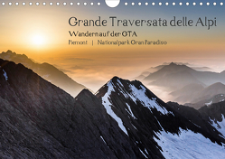 Grande Traversata delle Alpi – Wandern auf der GTA (Wandkalender 2021 DIN A4 quer) von Aatz,  Markus