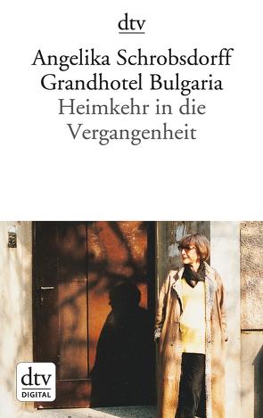 Grandhotel Bulgaria von Schrobsdorff,  Angelika