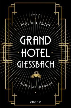 Grandhotel Giessbach von Brutschi,  Phil