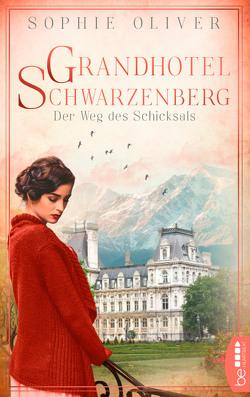 Grandhotel Schwarzenberg – Der Weg des Schicksals von Oliver,  Sophie