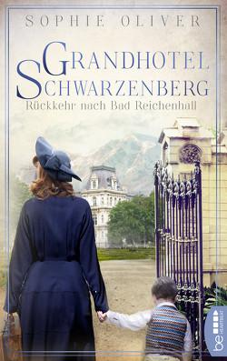Grandhotel Schwarzenberg – Rückkehr nach Bad Reichenhall von Oliver,  Sophie