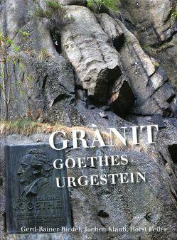 Granit Goethes Urgestein von Feiler,  Horst, Klauß,  Jochen, Riedel,  Gerd-Rainer